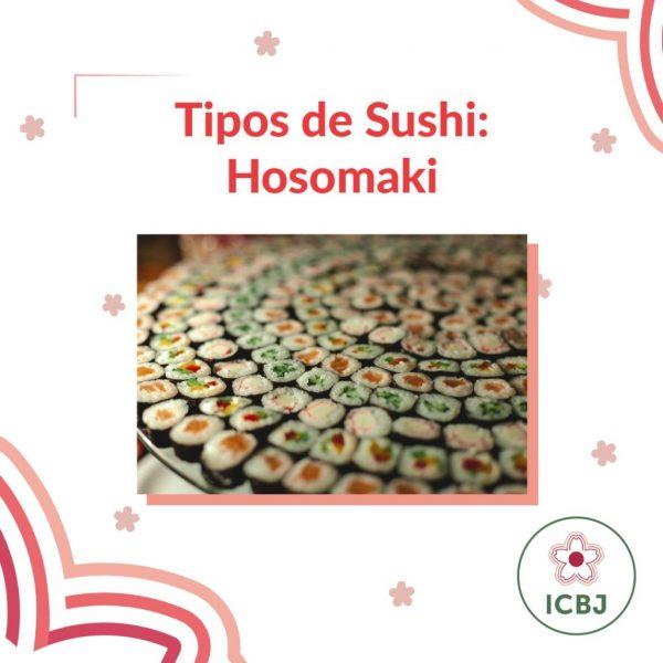 O Hosomaki é um tipo de sushi, bem simples e comum, porém muito apreciado. É um makizushi, arroz enrolado em uma folha de alga e que leva um só recheio.