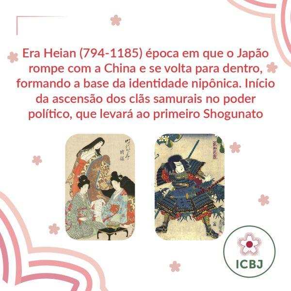 Era Heian (794-1185) época em que o Japão rompe com a China e se volta para dentro, formando a base da identidade nipônica. Início da ascensão dos clãs samurais no poder político, que levará ao primeiro Shogunato.