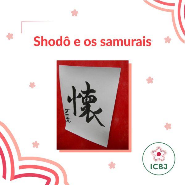 Os samurais praticavam essa arte, pois sendo um exercício de meditação, acreditavam que melhorava o autoconhecimento, com o domínio do pincel.